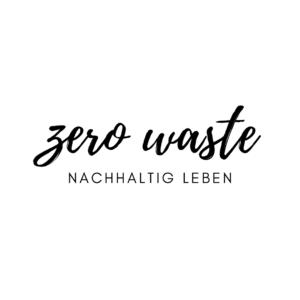 zero waste oder nachhaltig leben